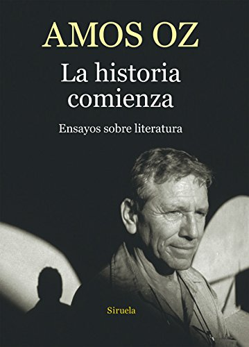 9788416638505: La historia comienza: Ensayos sobre literatura (Biblioteca Amos Oz)