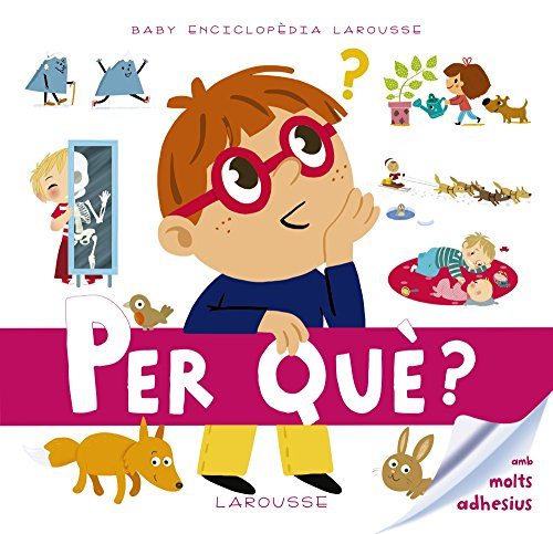 9788416641093: Baby Enciclopèdia. Per Què? (Larousse - Infantil / Juvenil - Catalán - A Partir De 3 Años - Baby Enciclopèdia)