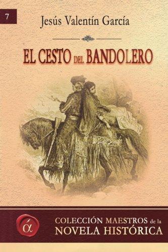 9788416645664: El cesto del bandolero (Maestros de la novela histórica) (Volume 7) (Spanish Edition)