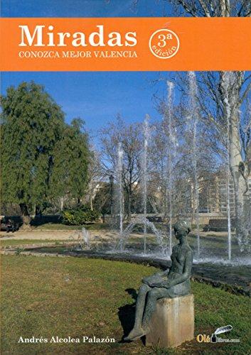 9788416646647: Miradas: Conozca mejor Valencia