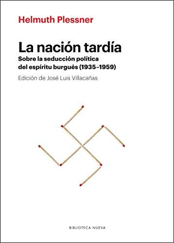 9788416647712: La nación tardía: Sobre la seducción política del espíritu burgués (1935-1959) (Nova Novarum)