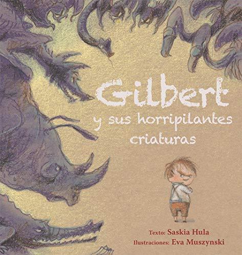 9788416648726: Gilbert y sus horripilantes criaturas (Spanish Edition)