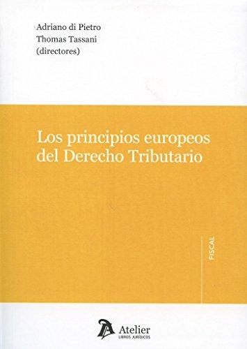 Principios europeos del derecho tributario: Vvaa