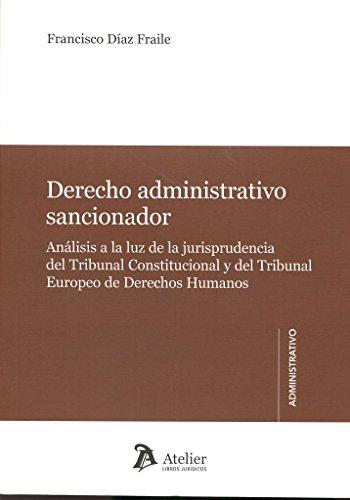 Derecho administrativo sancionador.: Análisis a la luz de la jurisprudencia del Tribunal Constitucional y del TEDH