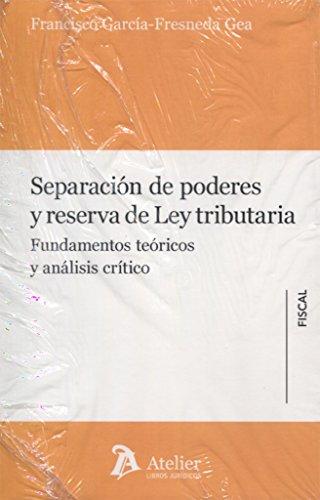 9788416652150: SEPARACION DE PODERES Y RESERVA DE LEY TRIBUTARIA