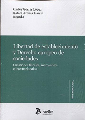 Libertad de establecimiento y Derecho europeo de sociedades.