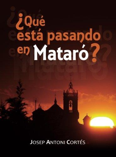 9788416655977: ¿QUÉ ESTÁ PASANDO EN MATARÓ?.