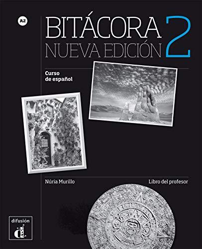 9788416657575: Bitacora - Nueva edicion: Libro del profesor 2 (A2)