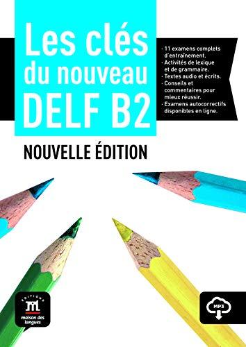 , Les clés du DELF Nouvelle édition, Livre de l`élève + MP3 B2