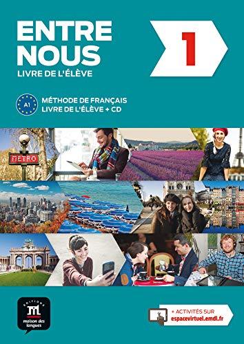 9788416657780: ENTRE NOUS 1 LIVRE DE L'ÉLÈVE: Entre nous 1 Ed.IFAL Livre de l'élève