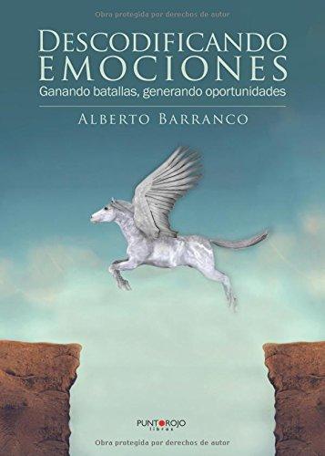 9788416658329: Descodificando emociones: Ganando batallas, generando oportunidades (Spanish Edition)