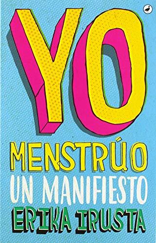 9788416673735: Yo Menstrúo: Un manifiesto