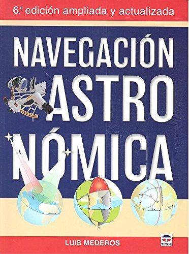 NAVEGACION ASTRONOMICA 6ED: MEDEROS LUIS