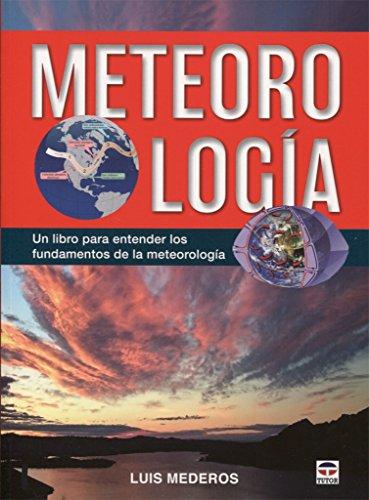 9788416676491: Meteorología: Un libro para entender los fundamentos de la meteorologia
