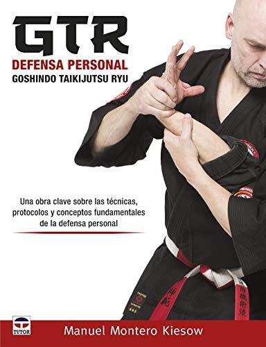 9788416676644: GTR Defensa personal Goshindo Taikijutsu Ryu
