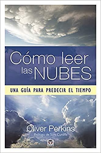 9788416676859: Cómo Leer Las Nubes. Una Guía Para Predecir El Tiempo