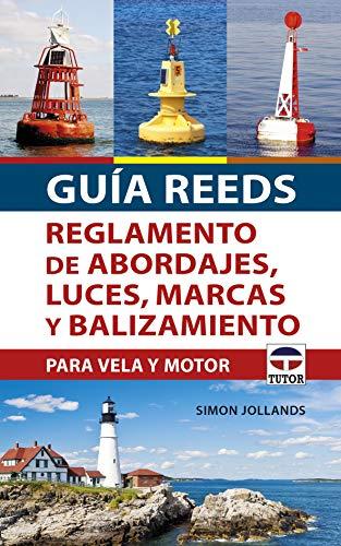 9788416676880: Guía REEDS reglamento de abordajes, luces, marcas y balizamiento: Para vela y motor