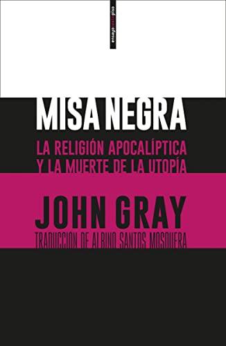 Misa negra : la religión apocalíptica y: Gray, John