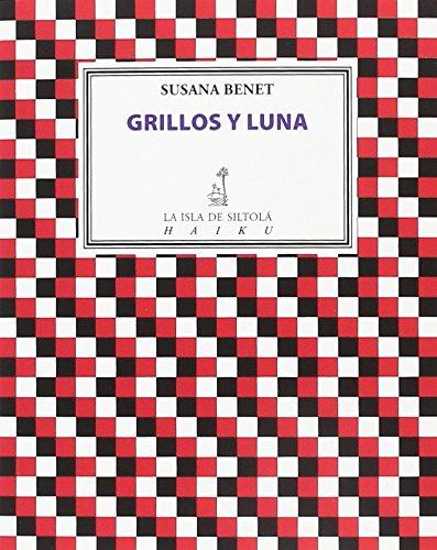 GRILLOS Y LUNA - Benet, Susana