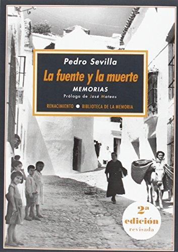 La fuente y la muerte 2ªedición memorias: Pedro Sevilla