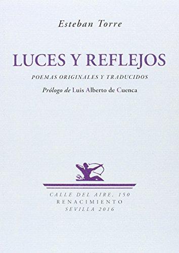 LUCES Y REFLEJOS: POEMAS ORIGINALES Y TRADUCIDOS: TORRE, ESTEBAN