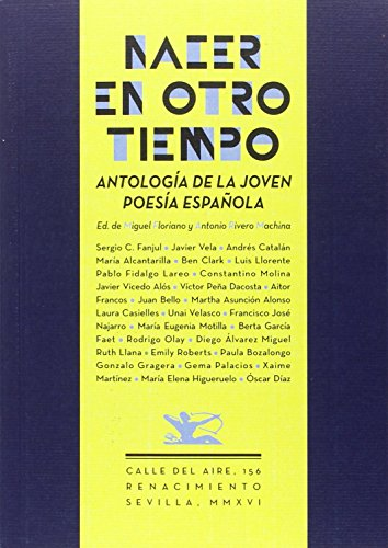 NACER EN OTRO TIEMPO: ANTOLOGÍA DE LA: Sergio C. Fanjul,