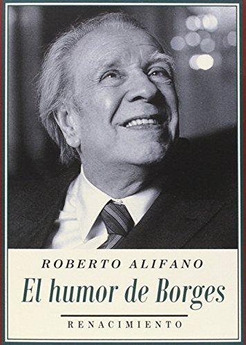 El humor de Borges (Los Cuatro Vientos): Roberto Alifano