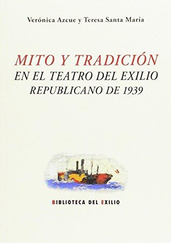 Mito y tradición en el teatro del: Verónica Azcue Castillón,