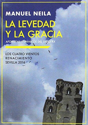 9788416685950: La levedad y la gracia: Aforistas hispánicos del siglo XX (Los Cuatro Vientos)