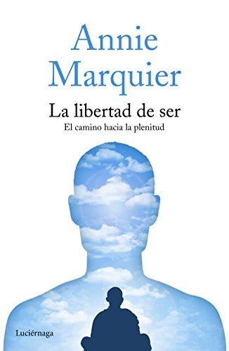La Libertad De Ser: Annie Marquier