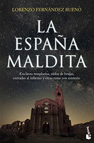 9788416694891: La España maldita: Enclaves templarios, nidos de brujas, entradas al infierno y otras rutas con misterio: 5 (Divulgación)