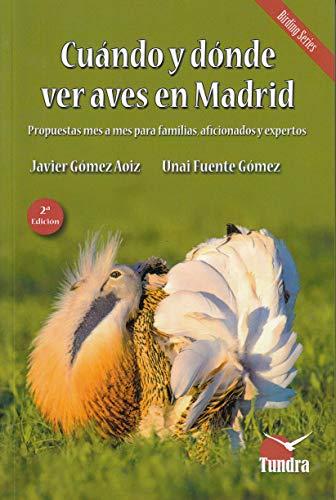 9788416702749: Cuando y donde ver aves en Madrid - 2ª edición revisada amplia