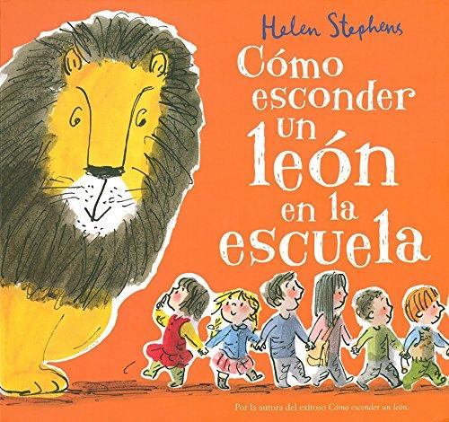9788416712106: Cómo Esconder Un León En La Escuela (NB VOLUMENES SINGULARES)