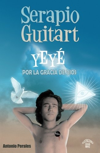 9788416713707: Serapio Guitar. Yeyé por la Gracia de Dios (Spanish Edition)