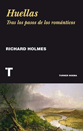 9788416714087: Huellas: Tras los pasos de los románticos (Noema)