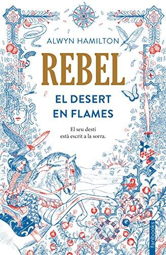 9788416716050: Rebel. El desert en flames