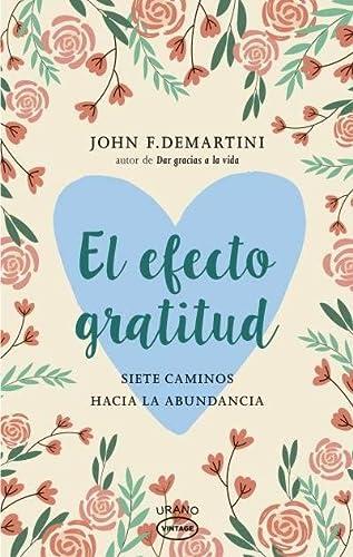 EL EFECTO GRATITUD: SIETE CAMINOS HACIA LA: JOHN F. DEMARTINI