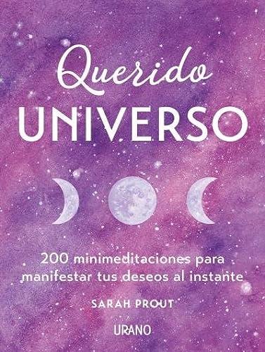 9788416720743: Querido Universo: 200 minimeditaciones para manifestar tus deseos al instante (Crecimiento personal)