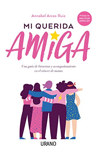 9788416720811: Mi Querida Amiga: Una guía de bienestar y acompañamiento en el cáncer de mama (Crecimiento personal)