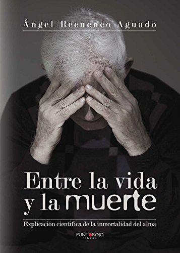 Entre Entre la vida y la muerte: Ángel Recuenco Aguado