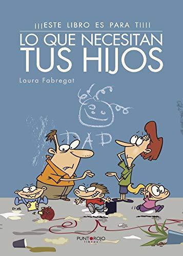 9788416722402: ¡¡Este libro es para ti!!: Lo que necesitan tus hijos