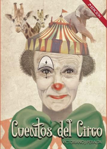 Cuentos del Circo: Victoriano Javier Peralta