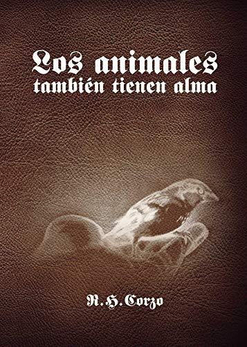 9788416722808: Los animales también tienen alma (Spanish Edition)