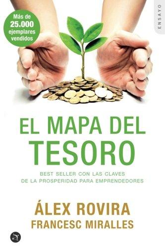 9788416736171: El mapa del tesoro: Best Seller Con Las Claves De La Prosperidad Para Emprendedores (Spanish Edition)
