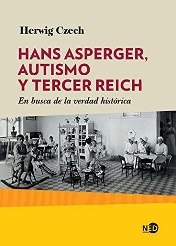 9788416737642: Hans Asperger, autismo y Tercer Reich: En busca de la verdad histórica: 2032 (Huellas y señales)