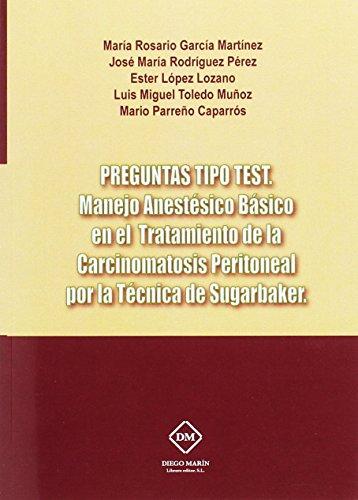 9788416739332: PREGUNTAS TIPO TEST. MANEJO ANESTESICO BASICO EN EL TRATAMIENTO DE LA CARCINOMATOSIS PERITONEAL POR LA TECNICA DE SUGARBAKER