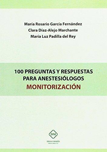 9788416739684: 100 PREGUNTAS Y RESPUESTAS PARA ANESTESIÓLOGOS MONITORIZACIÓN