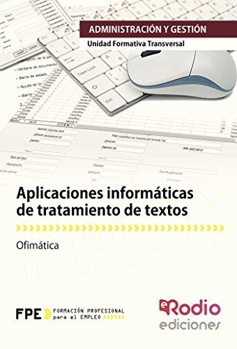 9788416745173: Aplicaciones informáticas de tratamiento de textos. UF0320. Ofimática MF0233_2. Actividades de gestión administrativa ADGD0308. Gestión integrada de ... Y GESTIÓN. (CERTIFICADOS DE PROFESIONALIDAD)