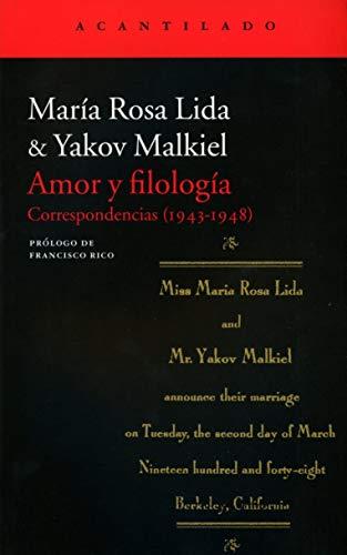 Amor y filología: Correspondencias (1943-1948): Malkiel, Yakov; Lida,
