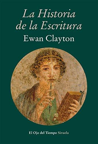 LA HISTORIA DE LA ESCRITURA,: Clayton, Ewan